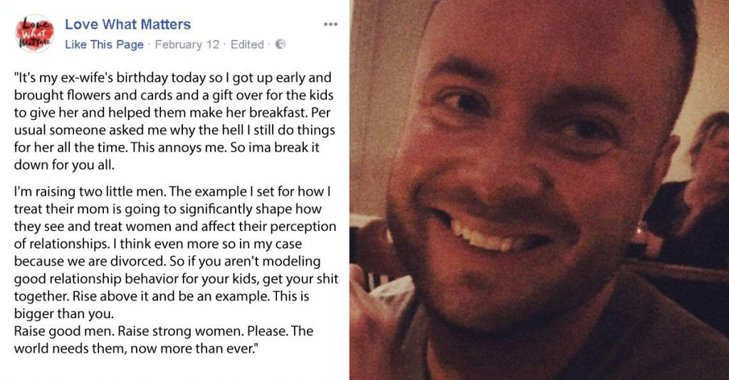 A Dad's Post About His Ex-Wife Is Going Viral And Everyone Is Loving It